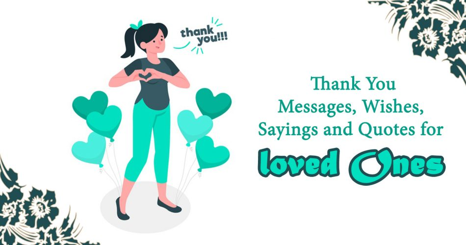 85 Glorious Thank You Messages, Wishes, Sayings and Quotes for loved Ones