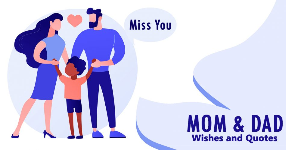 40+ Fascinating Miss you Mom & Dad Quotes and Wishes