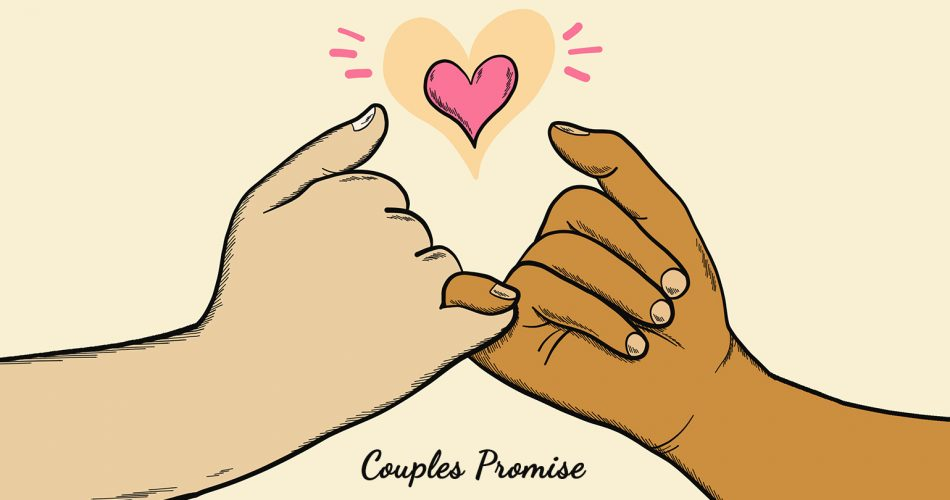 40+ Simple & Silly Promises For Couple - That'll Strengthen Your Relationship More Than Any Gift