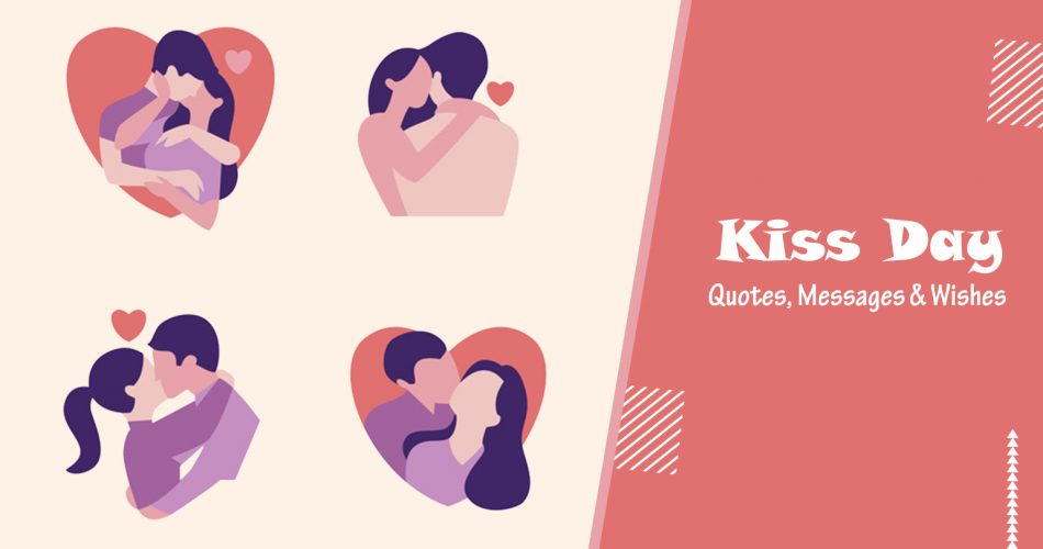 40+ Romantic Kiss Day Quotes, Messages & Wishes For Love - Valentine's Week