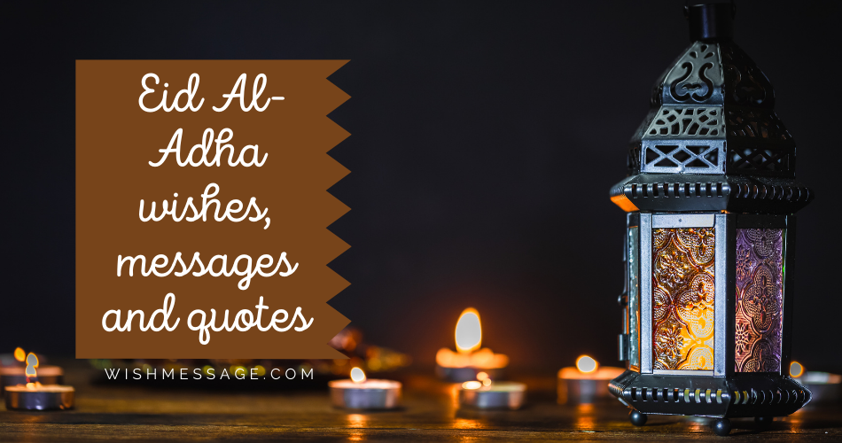 Eid Al-Adha wishes, messages and quotes